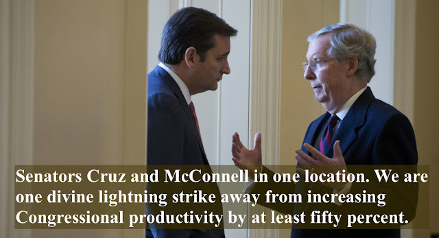 Cruz and McConnell, one lightning strike away from increasing Congressional productivity by at least fifty percent.