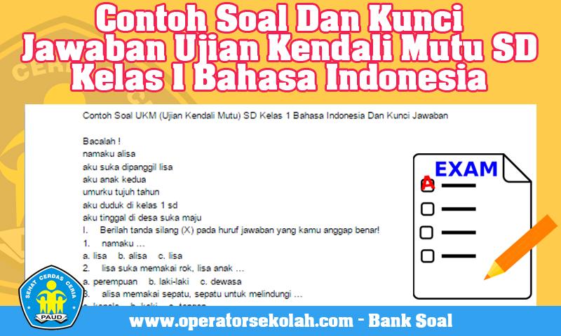 Contoh Soal Dan Kunci Jawaban Ujian Kendali Mutu (UKM) SD Kelas 1 Bahasa Indonesia