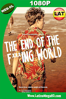 The End of the ****ing World Temporada 1 (2017) Latino HD WEB-DL 1080P ()