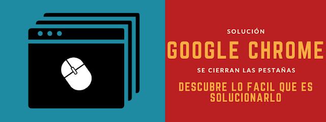 Se cierran las pestañas de Google Chrome al Hacer Click
