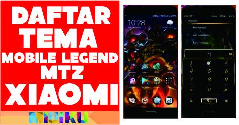 daftar tema mobile legend mtz xiaomi