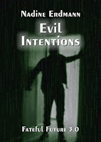 http://www.amazon.de/Evil-Intentions-Fateful-Future-3-ebook/dp/B017DRIHMA/ref=sr_1_sc_1?s=books&ie=UTF8&qid=1454264161&sr=1-1-spell&keywords=evil+inttentions
