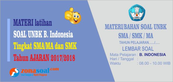 Prediksi Materi Soal UNBK Bahasa Indonesia SMA/SMK dan Kunci Jawaban