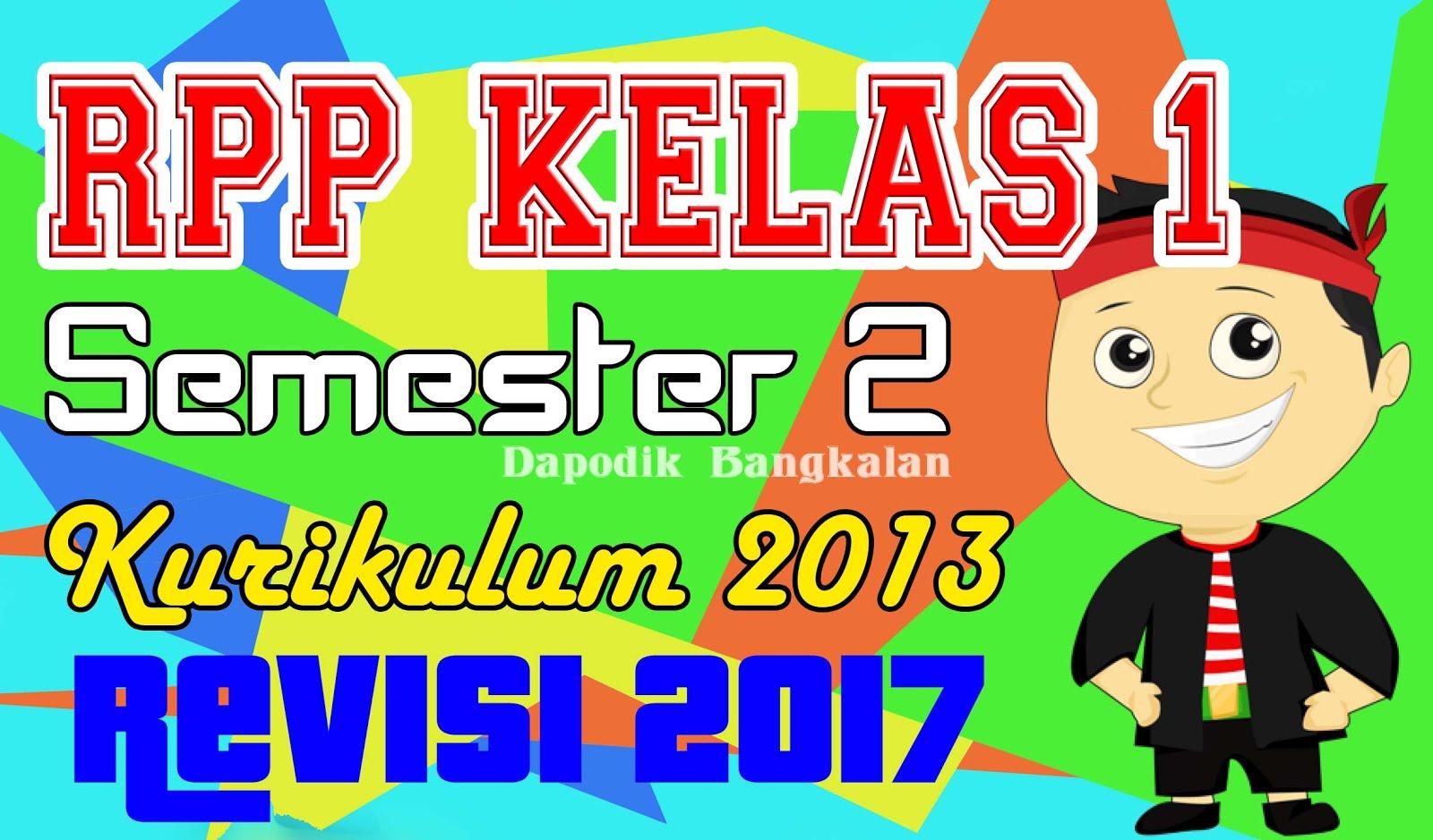 Rpp Kelas 1 Semester 2 Kurikulum 2013 Revisi 2017 Lengkap