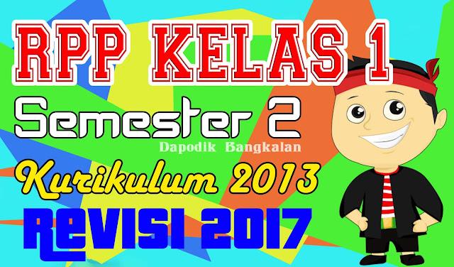 RPP Kelas 1 SD Semester 2 Kurikulum 2013 Revisi 2017 LENGKAP