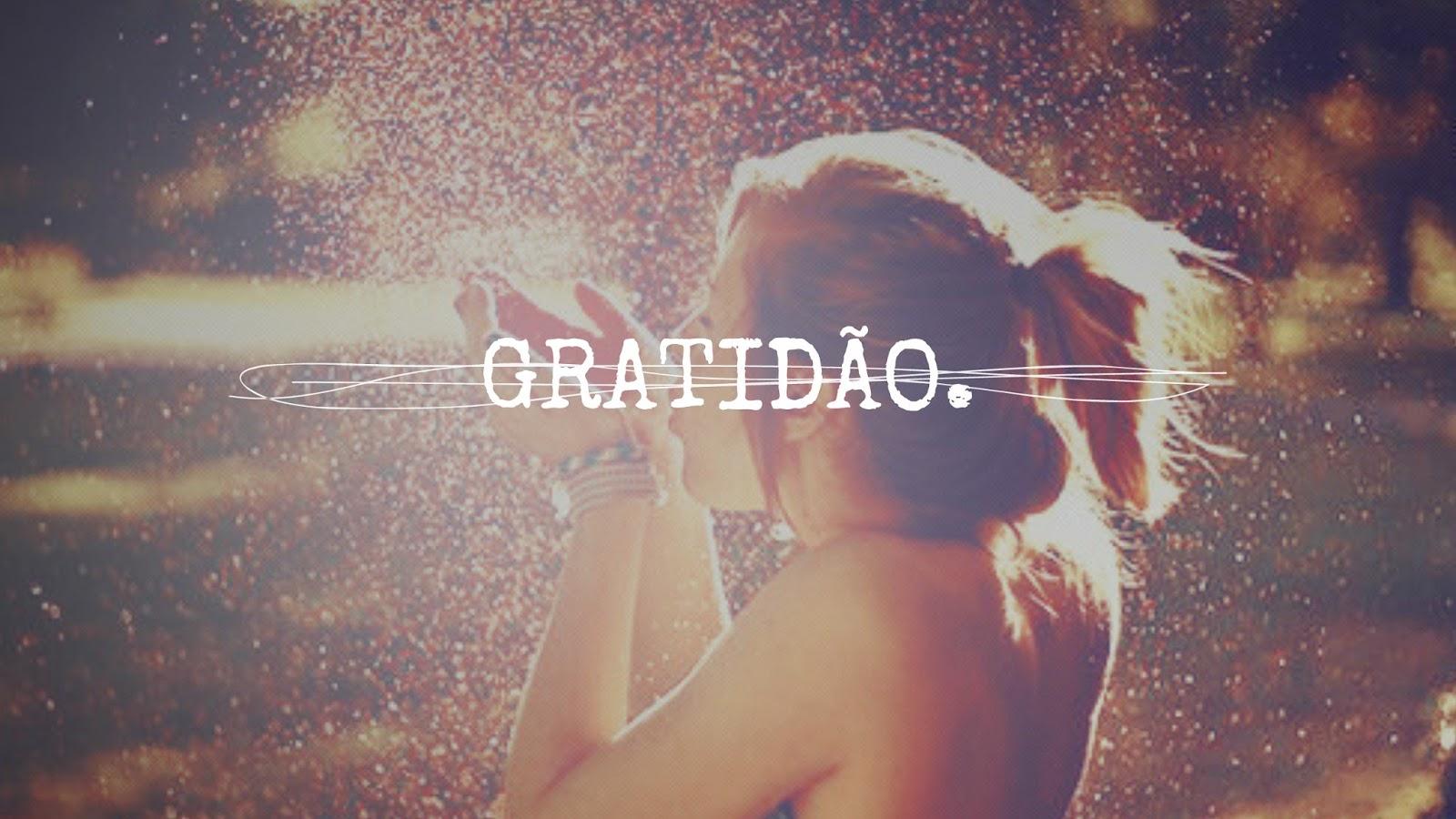 GRATIDÃO.