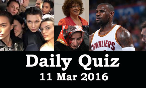 Daily Current Affairs Quiz - 11 Mar 2016