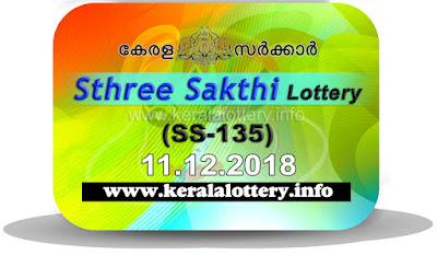 """KeralaLottery.info, """"kerala lottery result 11.12.2018 sthree sakthi ss 135"""" 11th december 2018 result, kerala lottery, kl result,  yesterday lottery results, lotteries results, keralalotteries, kerala lottery, keralalotteryresult, kerala lottery result, kerala lottery result live, kerala lottery today, kerala lottery result today, kerala lottery results today, today kerala lottery result, 11 12 2018, 11.12.2018, kerala lottery result 11-12-2018, sthree sakthi lottery results, kerala lottery result today sthree sakthi, sthree sakthi lottery result, kerala lottery result sthree sakthi today, kerala lottery sthree sakthi today result, sthree sakthi kerala lottery result, sthree sakthi lottery ss 135 results 11-12-2018, sthree sakthi lottery ss 135, live sthree sakthi lottery ss-135, sthree sakthi lottery, 11/12/2018 kerala lottery today result sthree sakthi, 11/12/2018 sthree sakthi lottery ss-135, today sthree sakthi lottery result, sthree sakthi lottery today result, sthree sakthi lottery results today, today kerala lottery result sthree sakthi, kerala lottery results today sthree sakthi, sthree sakthi lottery today, today lottery result sthree sakthi, sthree sakthi lottery result today, kerala lottery result live, kerala lottery bumper result, kerala lottery result yesterday, kerala lottery result today, kerala online lottery results, kerala lottery draw, kerala lottery results, kerala state lottery today, kerala lottare, kerala lottery result, lottery today, kerala lottery today draw result"""