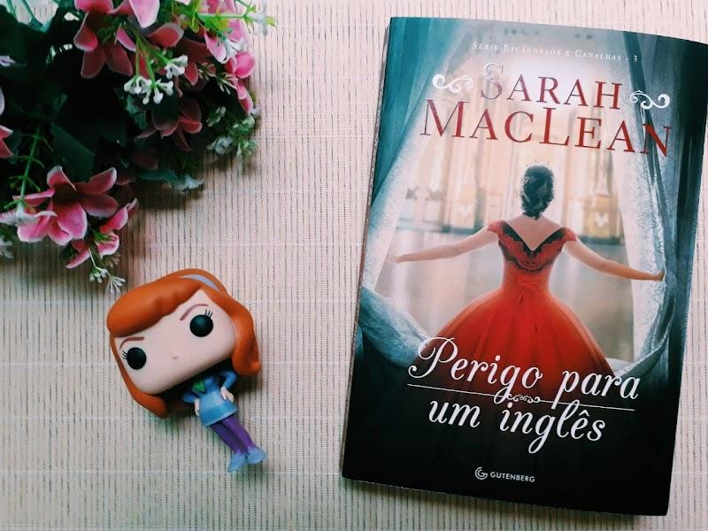 [RESENHA #598] PERIGO PARA UM INGLÊS - SARAH MACLEAN