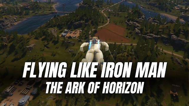 Playing THE ARK OF HORIZON Badly! FLY LIKE IRON MAN!