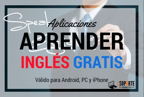 aplicaciones para aprender ingles en android pc y iphone