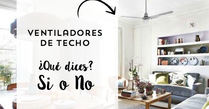 Una pizca de hogar ventiladores de techo si o no - Ventiladores silenciosos hogar ...