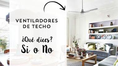 Ventiladores de techo, Si o No