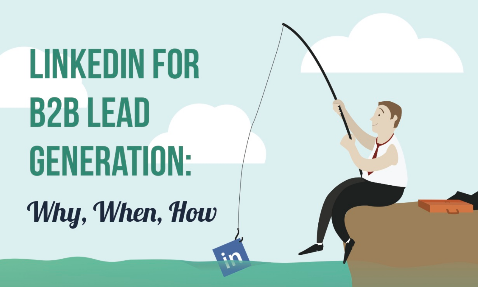 LinkedIn For B2B Lead Generation - infographic
