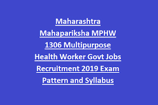 Maharashtra Mahapariksha MPHW 1306 Multipurpose Health Worker Govt Jobs Recruitment 2019 Exam Pattern and Syllabus