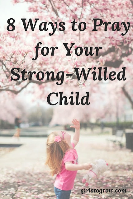 How to Pray for My Strong-Willed Child (and Her Mother)