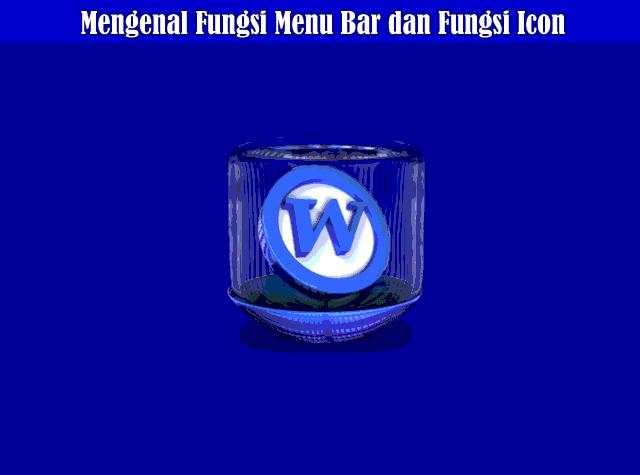 Mengenal Fungsi Menu Bar dan Fungsi Icon di Microsoft Office Word 2010