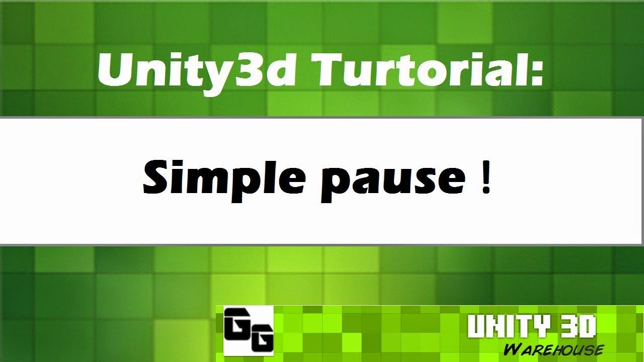 Unity3D Simple Simple pause Tutorial 9 ~ Unity3D WAREHOUSE