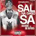 Bad André feat. Bad Mapunga - Sal Na Gasosa(Kuduro)[Download]