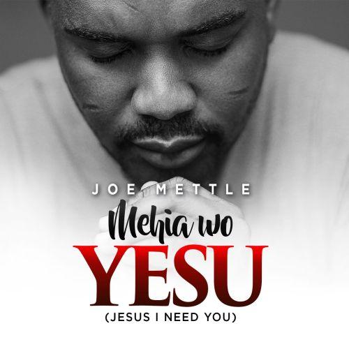 Music Download] Joe Mettle – Mehia Wo Yesu