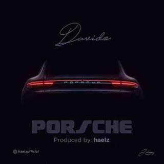 BAIXAR MP3 || Davido - Porsche || 2018