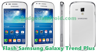 Cara Flash Samsung Galaxy Trend Plus GT-S7580 Via Odin