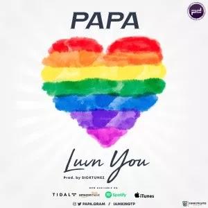 MUSIC: PAPA – LUVN YOU