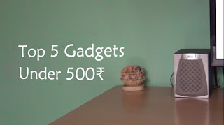 5 Cool Gadgets to Buy Under Rs 500 In India
