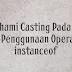 Memahami Casting Pada Objek Dan Penggunaan Operator instanceof