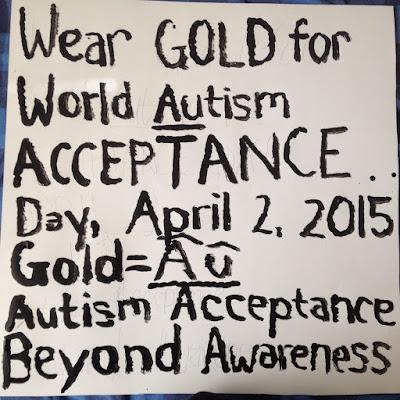 Obrázek s nápisem: Obleč si zlatou pro mezinárodní den přijetí autismu. Zlato = Au, Přijetí autismu je důležitější, než povědomí