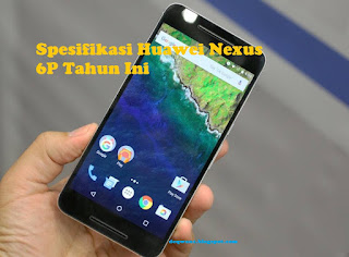 Huawei Nexus 6P Terbaru