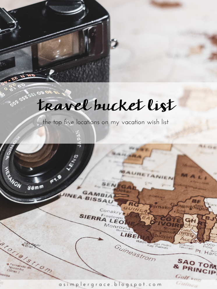 The top five locations on my vacation wish list - A Travel Bucket List | Blog-tember Day 9 #blogtemberchallenge