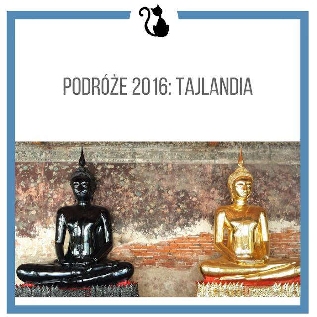 Podróże 2016: Tajlandia (duuużo zdjęć)