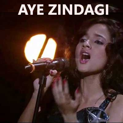 Aye Zindagi Song Lyrics By - Aakanksha Sharma