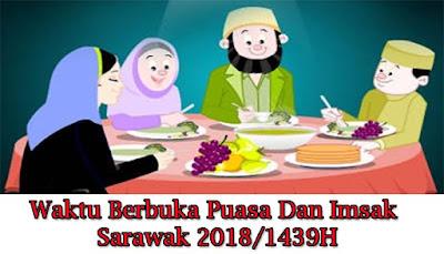 Waktu Berbuka Puasa Dan Imsak Sarawak 2018/1439H