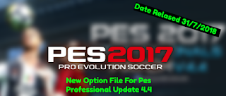 PES 2017 New Option File For Pes Professional 4.4 Update 31-7-2018