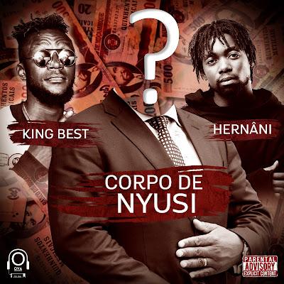 King Best feat. Hernâni Da Silva- Corpo De Nyusi
