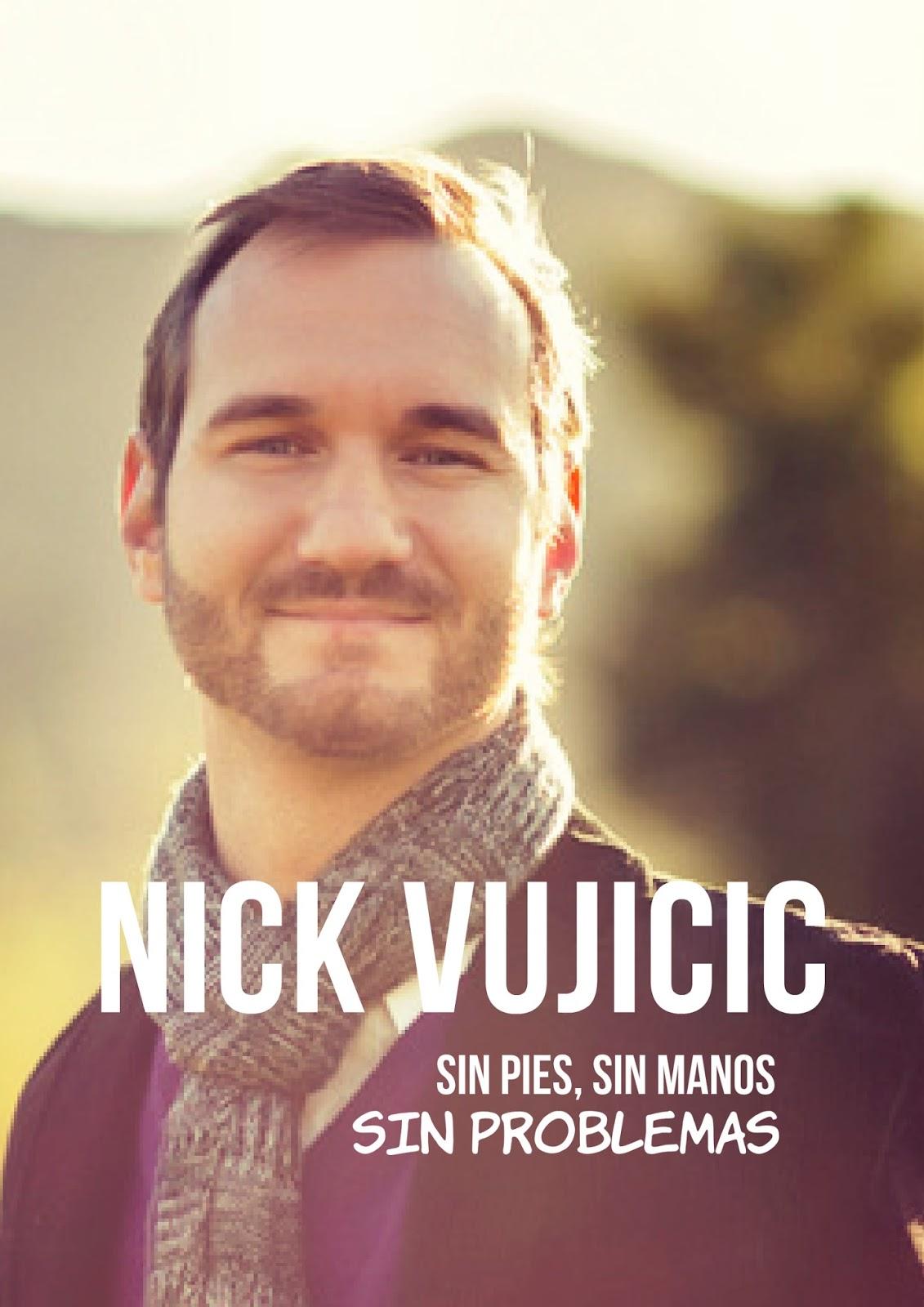 Lo Diferente Es Unico Y Hermoso Nick Vujicic Sin Piernas