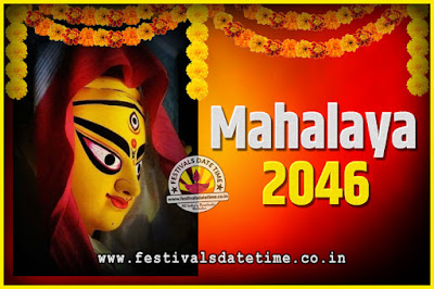 2046 Mahalaya Puja Date and Time Kolkata, 2046 Mahalaya Calendar
