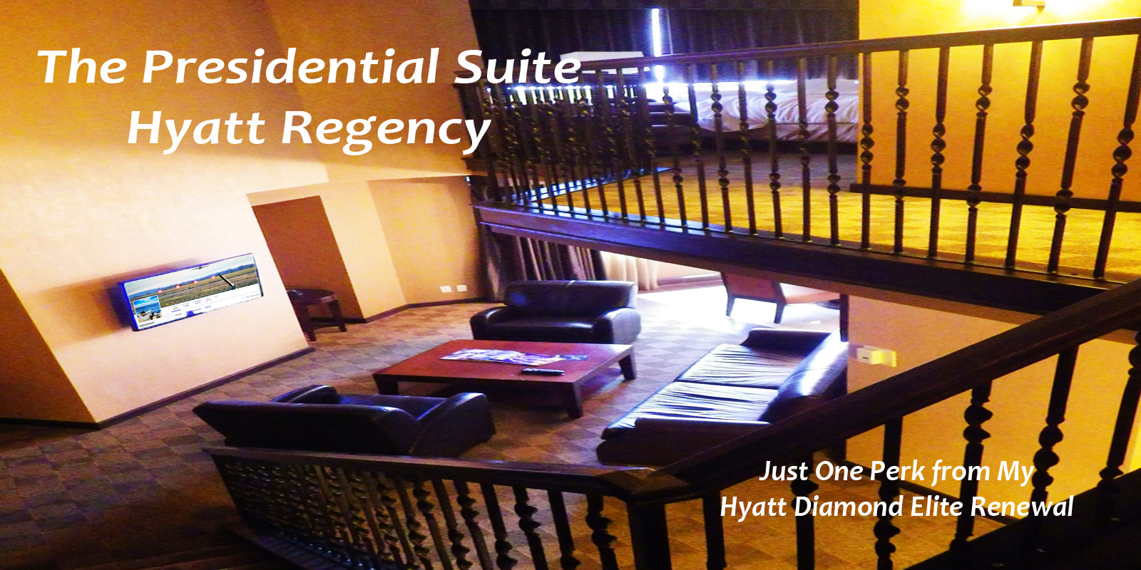 Hyatt Hotels My Stay in the Presidential Suite – Hyatt Regency North