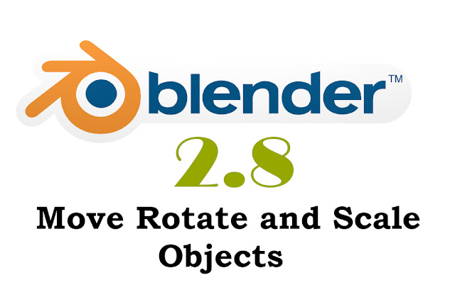 move rotate scale objects in blender 2.8