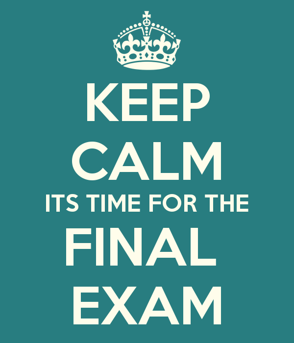 """Poster saying, """"Keep calm. It's time for the final exam."""""""