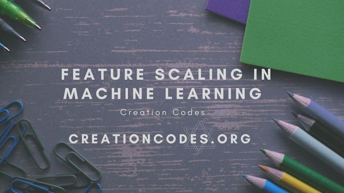 Feature Scaling In Machine Learning.
