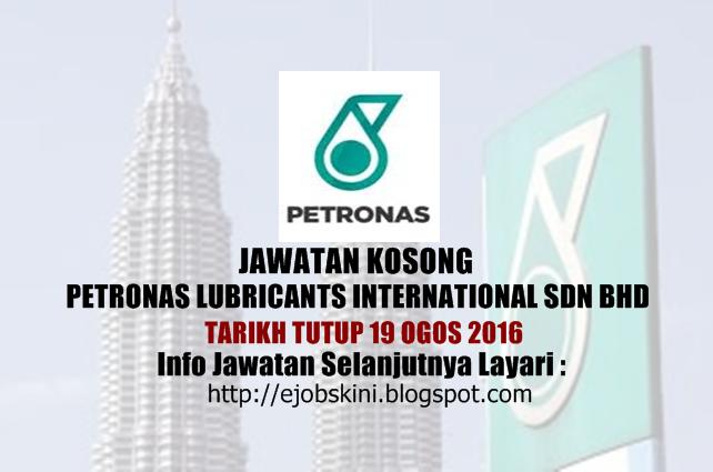 Jawatan kosong Petronas Lubricants International Sdn Bhd ogos 2016