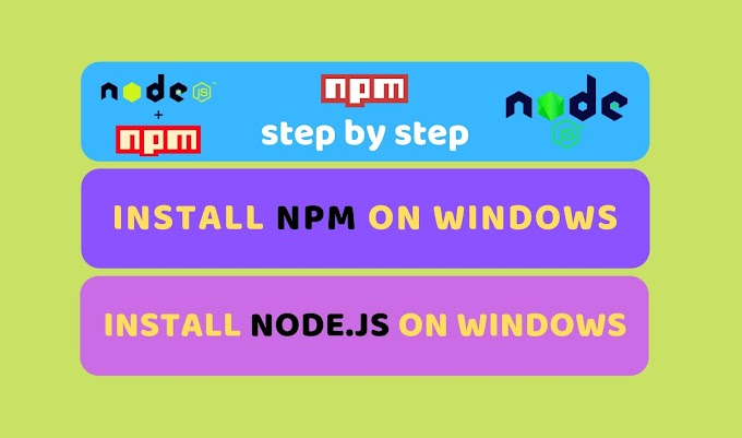 Install NPM Windows || Install node js Windows step by step