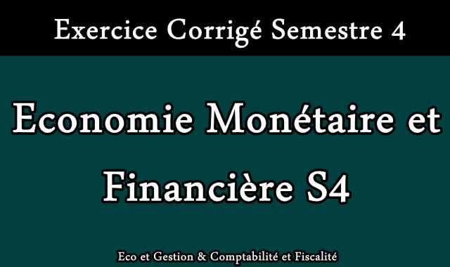 Exercice Corrigé Economie Monétaire et Financière S4