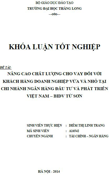 Nâng cao chất lượng cho vay đối với khách hàng doanh nghiệp vừa và nhỏ tại chi nhánh ngân hàng đầu tư và phát triển Việt Nam - BIDV Từ Sơn