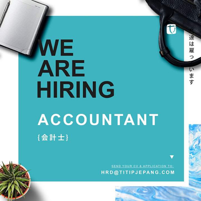 ACCOUNTANT RECRUITMENT - Titip Jepang