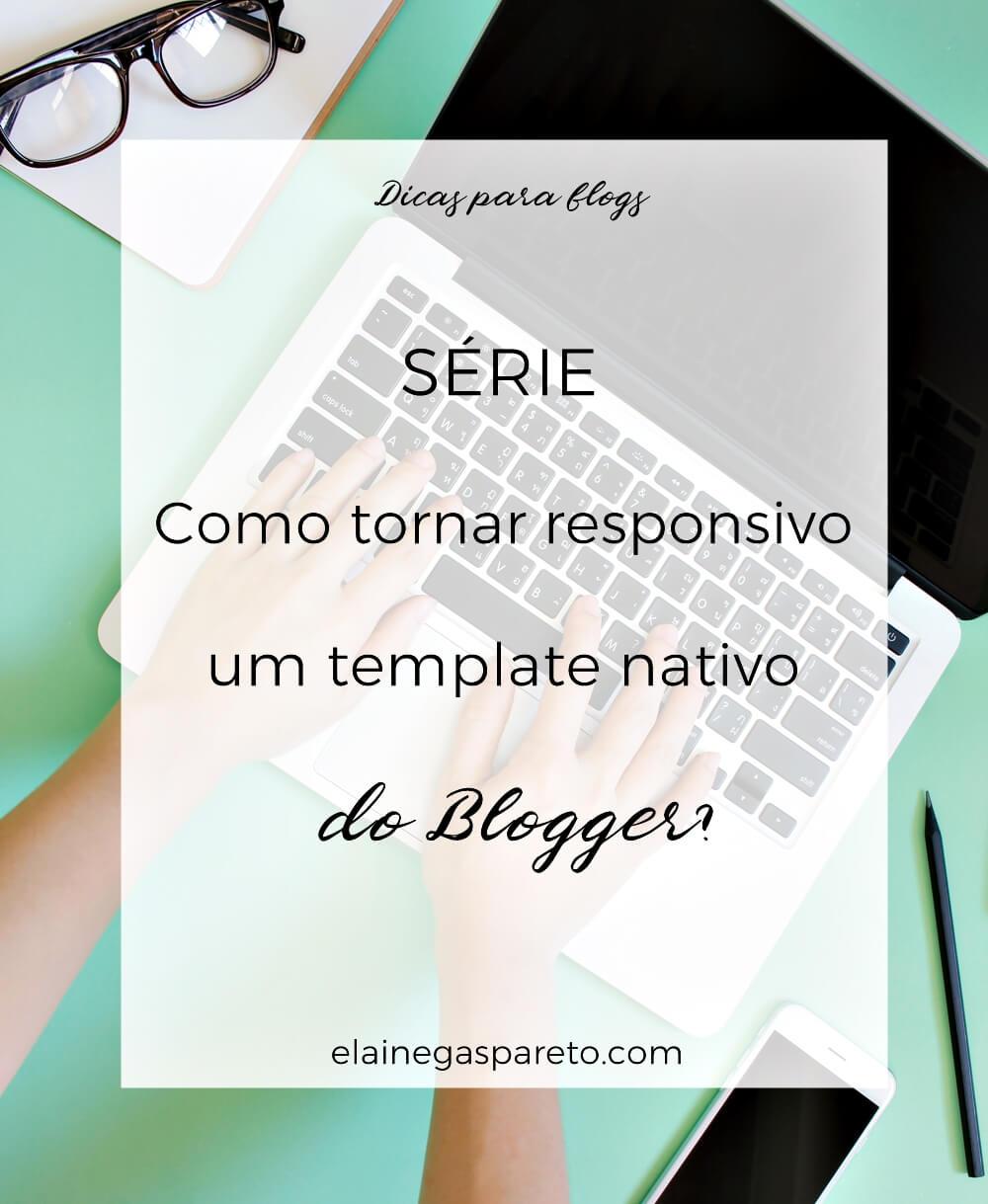 Série Como tornar responsivo um template nativo do Blogger?