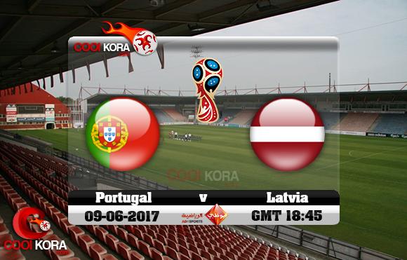 مشاهدة مباراة لاتفيا والبرتغال اليوم 9-6-2017 تصفيات كأس العالم